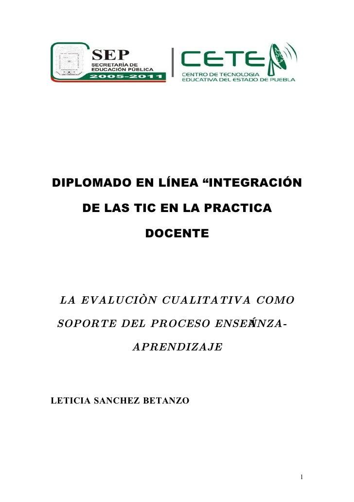 """DIPLOMADO EN LÍNEA """"INTEGRACIÓN       DE LAS TIC EN LA PRACTICA                 DOCENTE      LA EVALUCIÒN CUALITATIVA COMO..."""