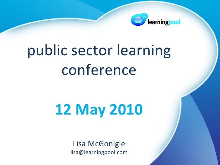 public sector learning conference 12 May 2010 Lisa McGonigle [email_address]