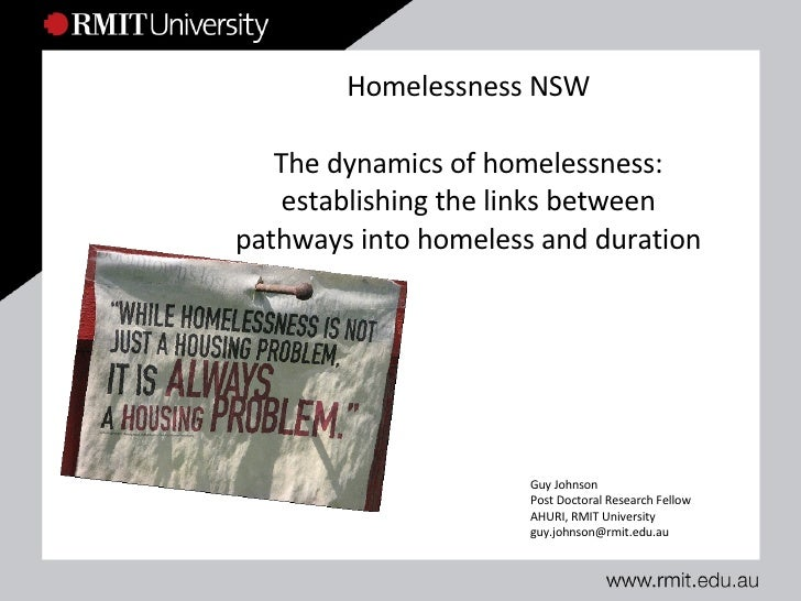 Homelessness NSW The dynamics of homelessness: establishing the links between pathways into homeless and duration Guy John...