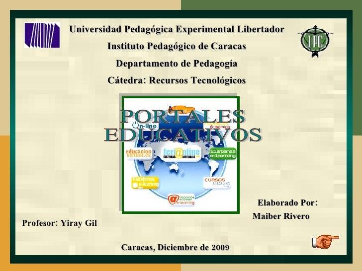 Universidad Pedagógica Experimental Libertador Instituto Pedagógico de Caracas Departamento de Pedagogía Cátedra: Recursos...