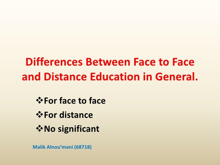 Differences Between Face to Face and Distance Education