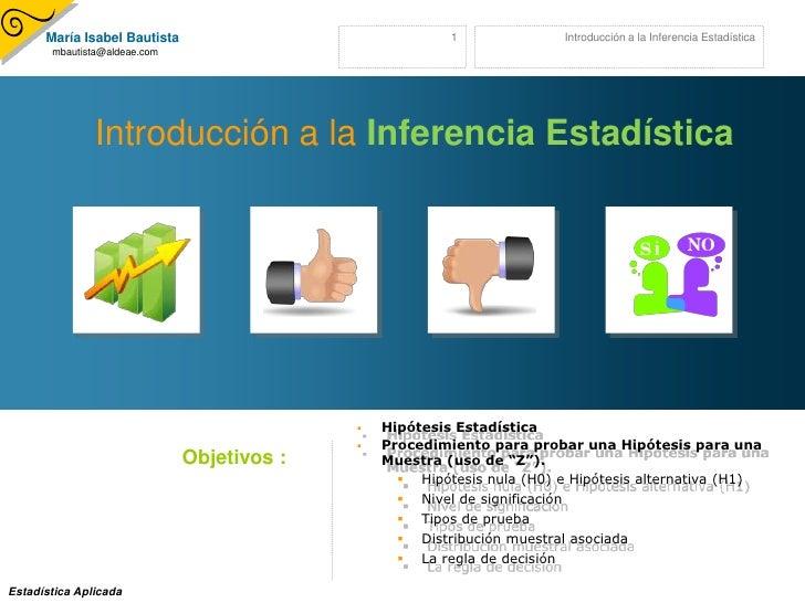 Introducción a la Inferencia Estadística<br />Hipótesis Estadística<br />Procedimiento para probar una Hipótesis para una ...