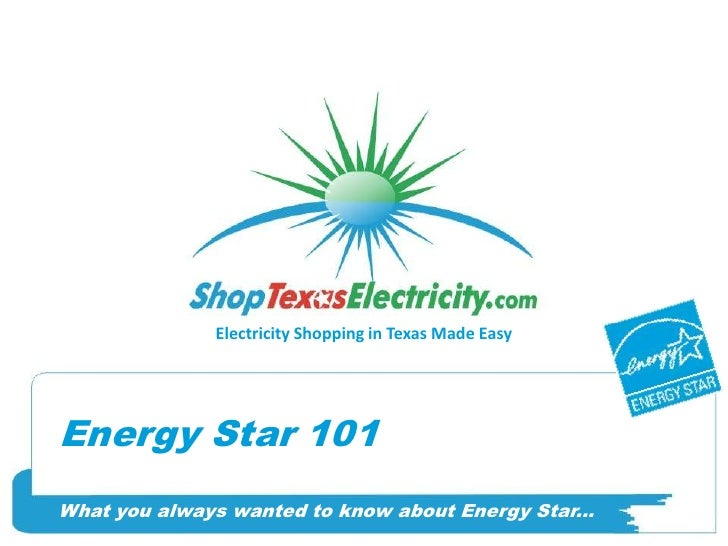 Energy Star 101<br />What you always wanted to know about Energy Star...<br />