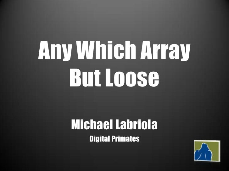 Any Which Array    But Loose    Michael Labriola       Digital Primates