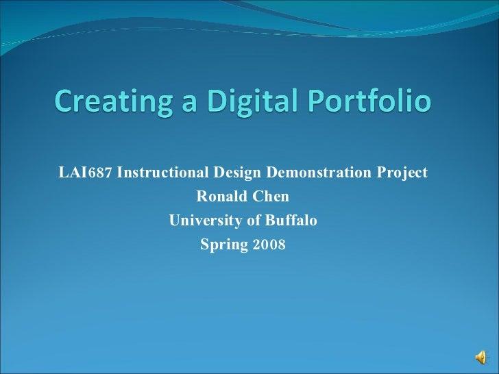 LAI687 Instructional Design Demonstration Project Ronald Chen University of Buffalo Spring 2008