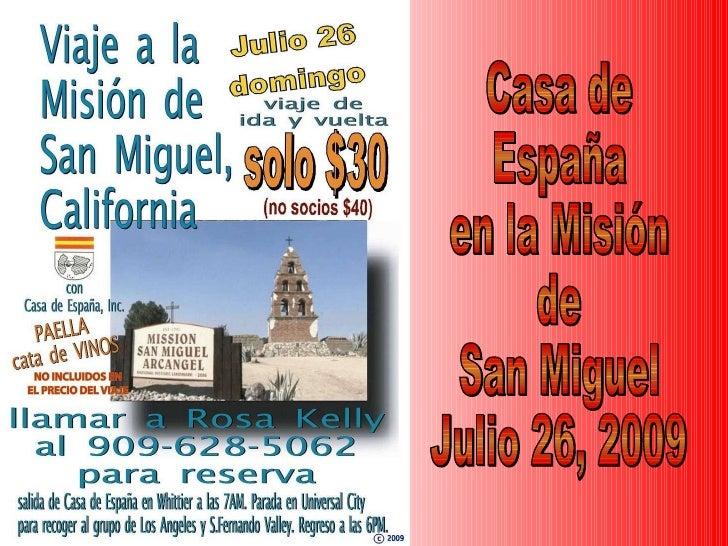Casa de  España en la Misión de  San Miguel Julio 26, 2009