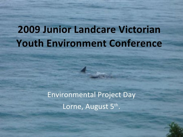 2009 Junior Landcare Victorian Youth Environment Conference