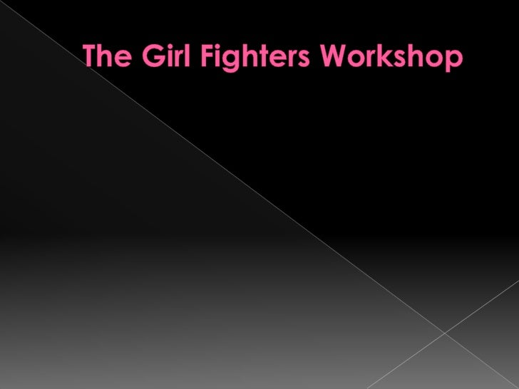 Welcome to the first ever Girl Fighters Workshop.      This workshop's simple objective is to make female     players con...