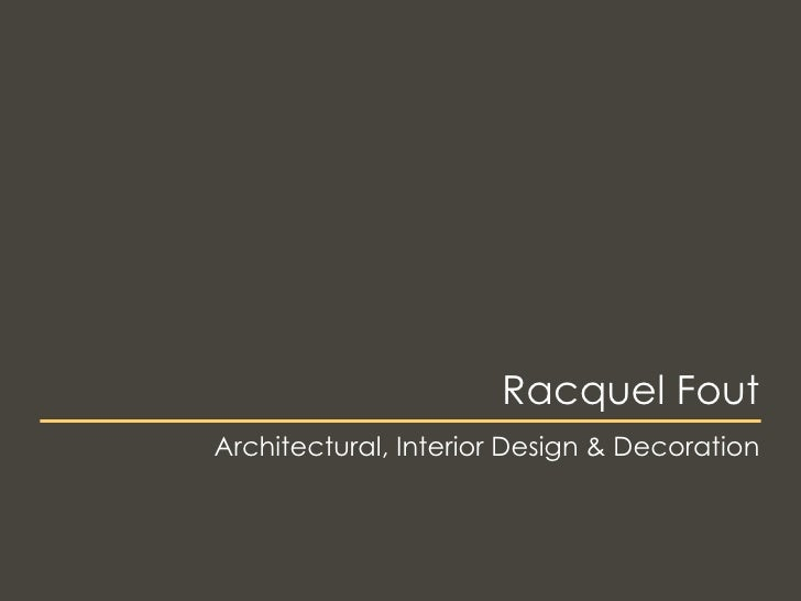 Racquel Fout Architectural, Interior Design & Decoration