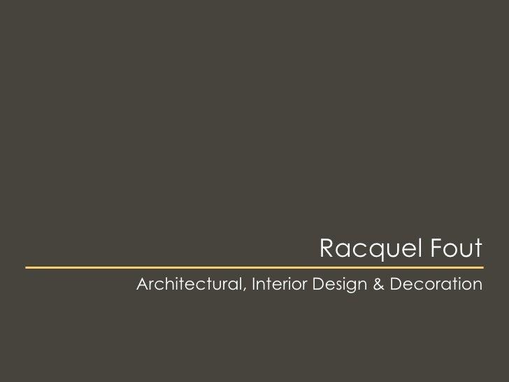 Racquel Fout, Architectural Designer, Portfoilio