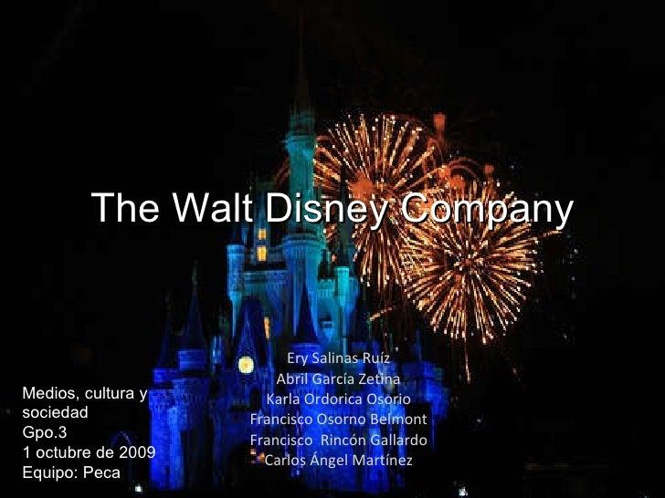 The Walt Disney Company Ery Salinas Ruíz Abril García Zetina Karla Ordorica Osorio Francisco Osorno Belmont Francisco  Rin...