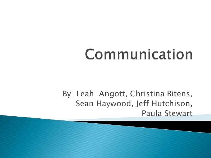 By Leah Angott, Christina Bitens,    Sean Haywood, Jeff Hutchison,                    Paula Stewart