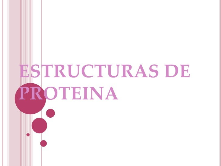 ESTRUCTURAS DE PROTEINA<br />