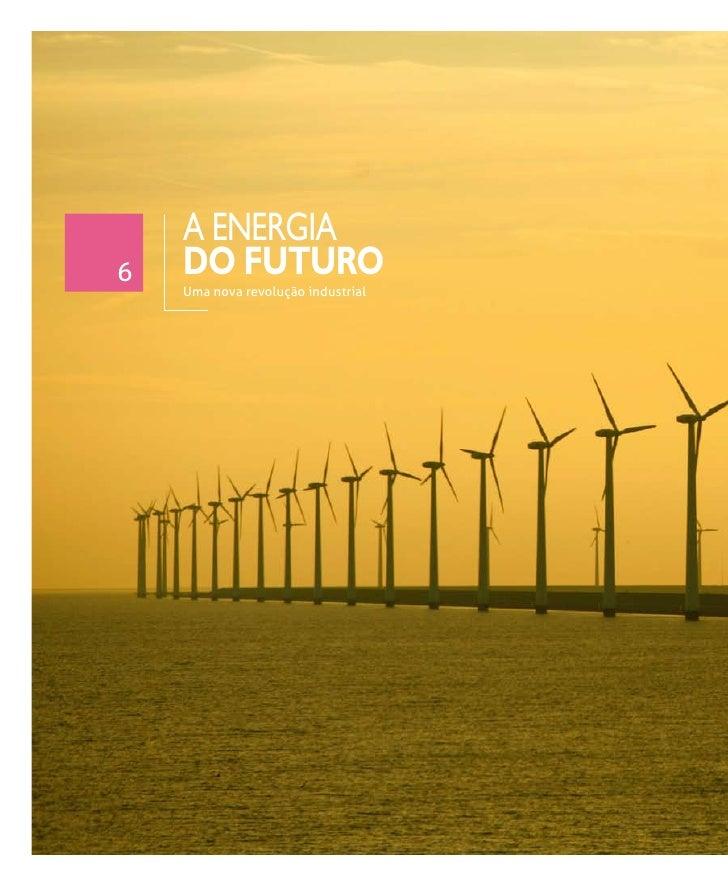 A ENERGIA 6   DO FUTURO     Uma nova revolução industrial