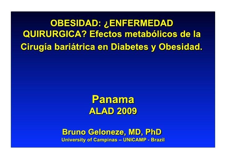 Obesidad: ¿Enfermedad Quirurgica? Efectos Metabólicos de la Cirugía Bariátrica en Diabetes y Obesidad