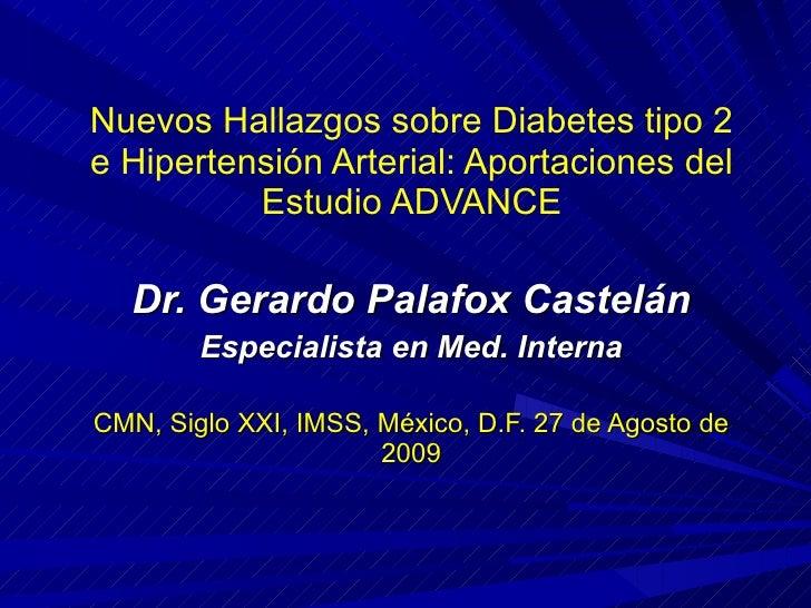 Nuevos Hallazgos sobre Diabetes tipo 2 e Hipertensión Arterial: Aportaciones del Estudio ADVANCE Dr.  Gerardo Palafox Cast...