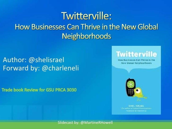 Twitterville:How Businesses Can Thrive in the New Global Neighborhoods<br />Author: @shelisrael<br />Forward by: @charlene...