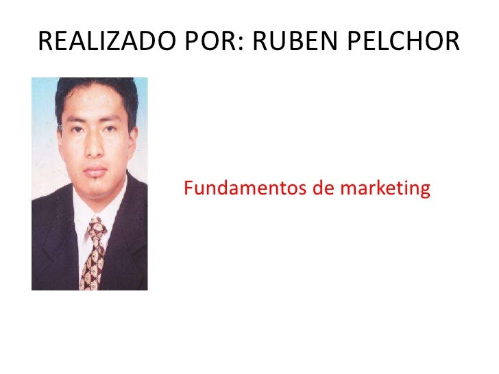 REALIZADO POR: RUBEN PELCHOR<br />Fundamentos de marketing<br />