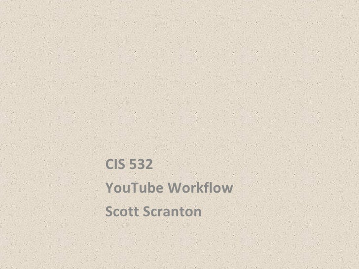 CIS 532 YouTube Workflow Scott Scranton