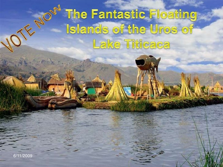 Fantastic Floating Islands of the Uros of Lake Titicaca