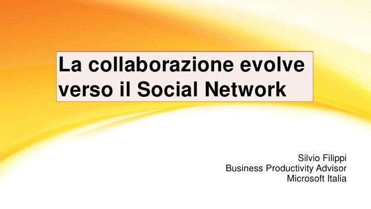 Silvio Filippi<br />Business Productivity Advisor<br />Microsoft Italia<br />