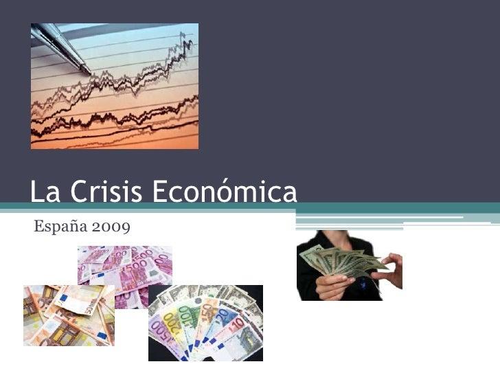 ANTECEDENTES Y NOTICIAS ACTUALES DE LA CRISIS ECONOMICA ESPAÑA