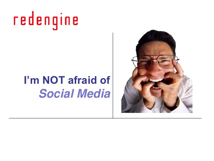I am not afraid of Social Media