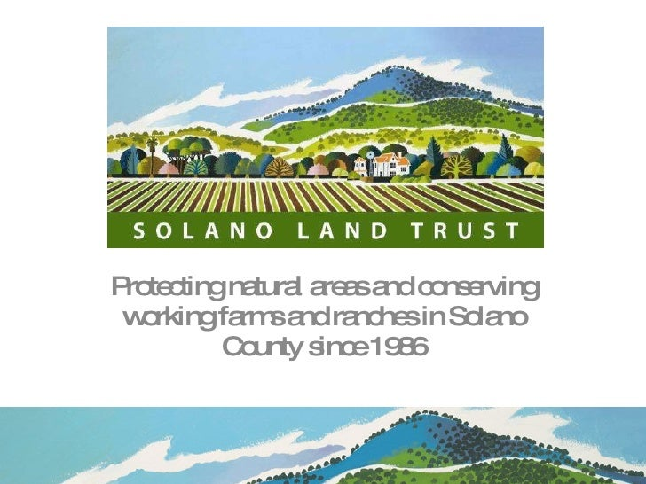 Protecting natural areas and conserving working farms and ranches in Solano County since 1986