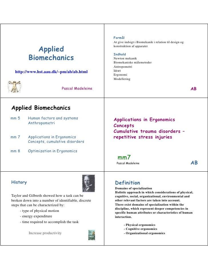 Formål                                                       At give indsigt i Biomekanik i relation til design og        ...