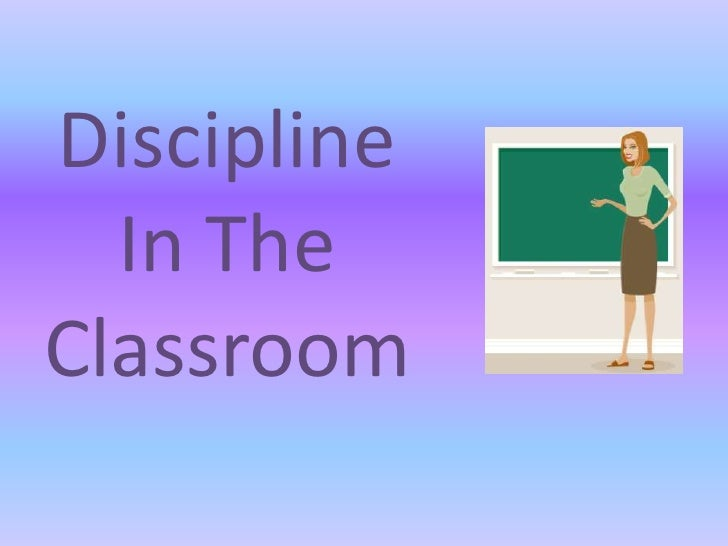Discipline In The Classroom<br />