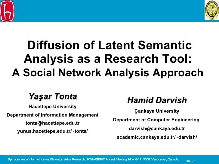 Diffusion of Latent Semantic Analysis as a Research Tool:  A Social Network Analysis Approach   Yaşar Tonta H acettepe Uni...