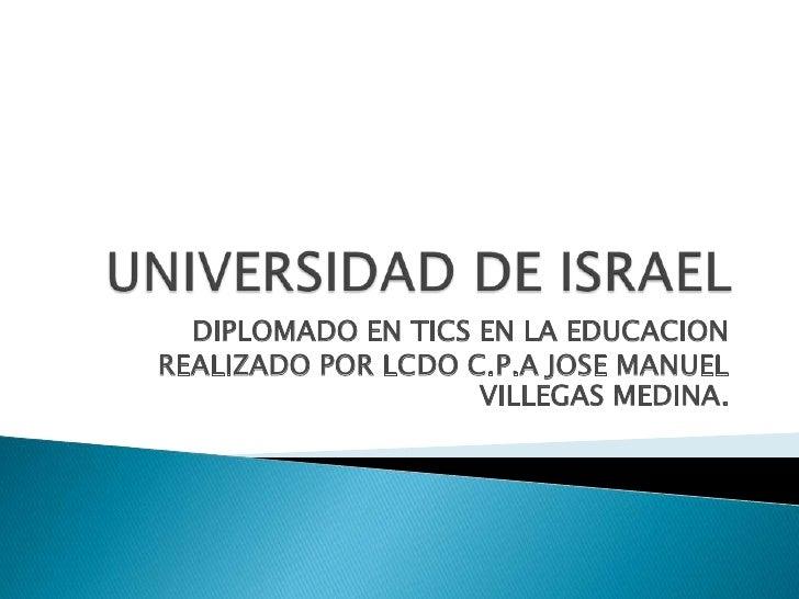 DIPLOMADO EN TICS EN LA EDUCACION REALIZADO POR LCDO C.P.A JOSE MANUEL                     VILLEGAS MEDINA.