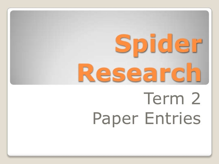 spiders research paper The authors of the research paper 'representation of different exact numbers of prey by a spider-eating predator', dr fiona cross and emeritus professor robert jackson, are both from the school of biological sciences at the university of canterbury both uc academics also have contracts as visiting.