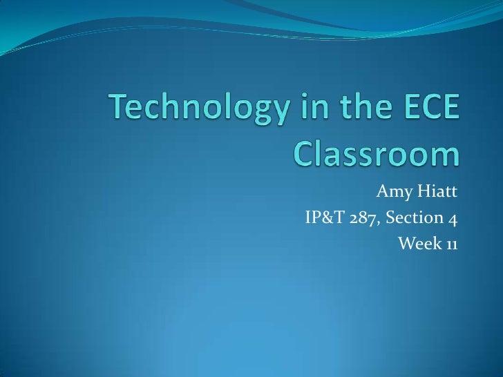 Amy Hiatt IP&T 287, Section 4            Week 11