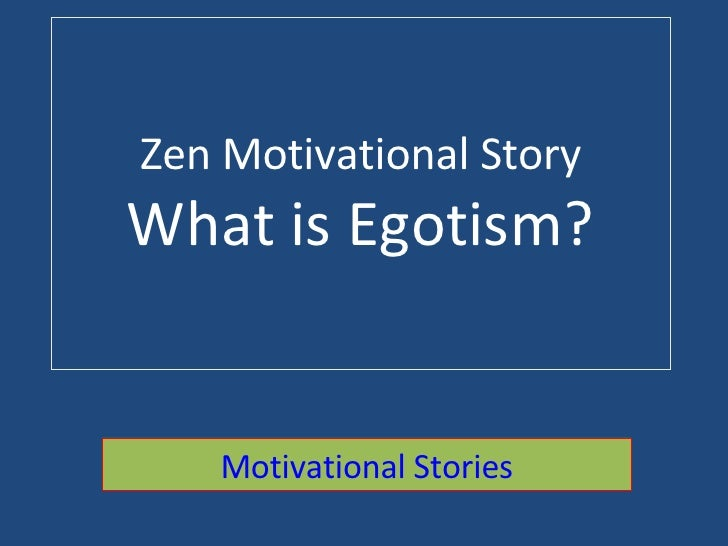 Zen Motivational Story What is Egotism? Motivational Stories