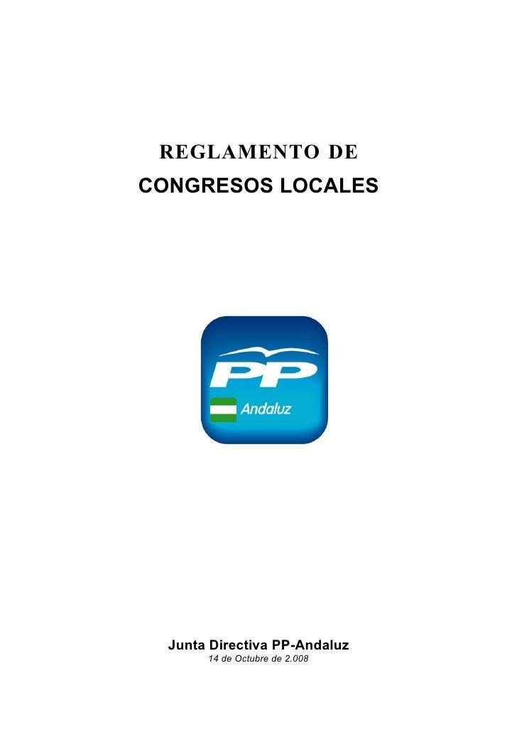 REGLAMENTO DE CONGRESOS LOCALES       Junta Directiva PP-Andaluz        14 de Octubre de 2.008