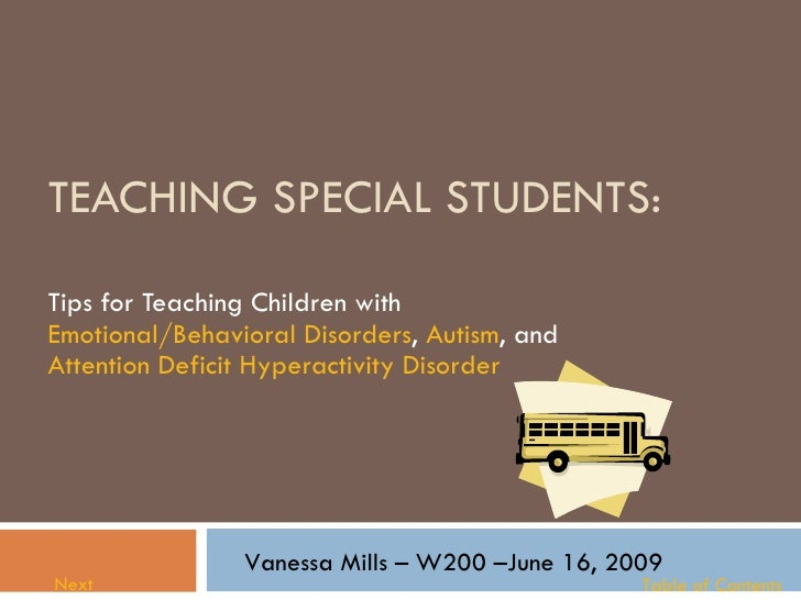 TEACHING SPECIAL STUDENTS: Tips for Teaching Children with  Emotional/Behavioral Disorders ,  Autism , and  Attention Defi...