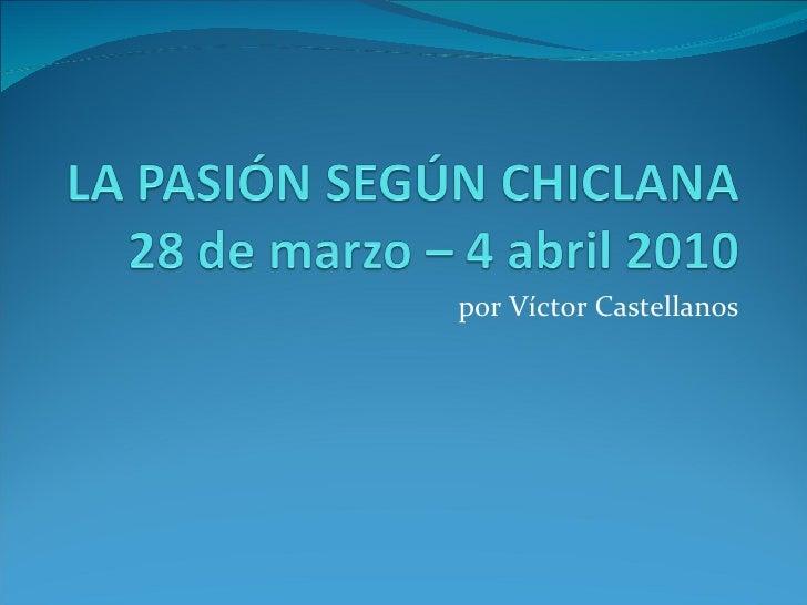 C:\users\victor castellanos\desktop\la pasión según chiclana