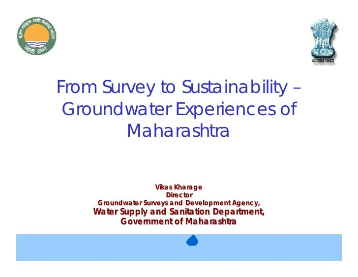 From Survey to Sustainability –  Groundwater Experiences of         Maharashtra                       Vikas Kharage       ...
