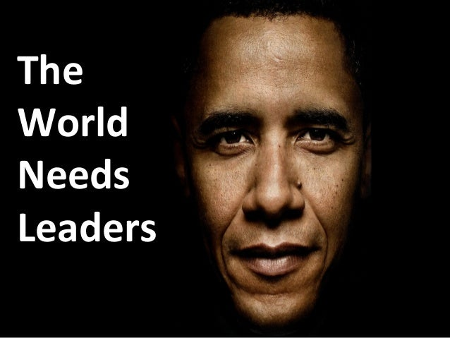 The World Needs Leaders