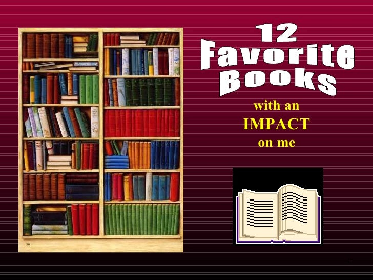 12 Favorite Books with an IMPACT on me