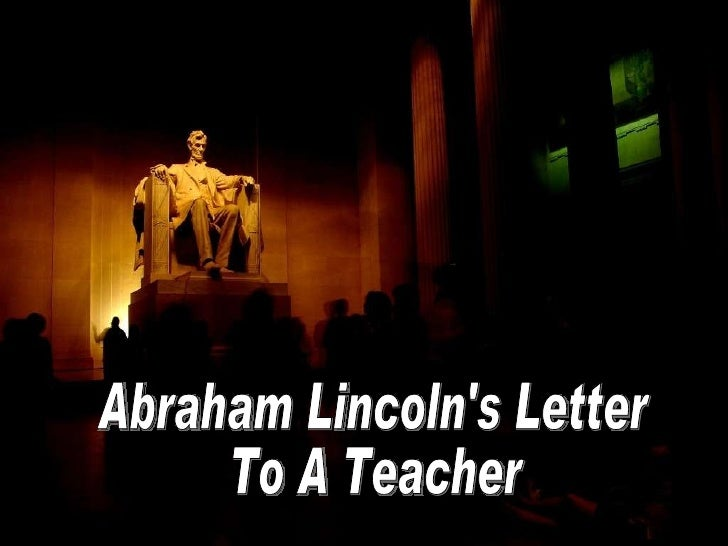 Abraham Lincoln's Letter To A Teacher