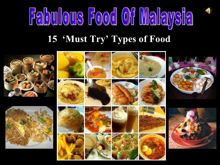 Fabulous Food Of Malaysia 15  'Must Try' Types of Food