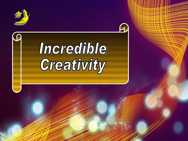 Incredible Creativity
