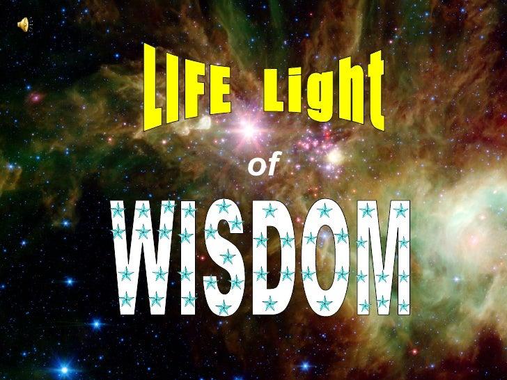 of LIFE  Light WISDOM