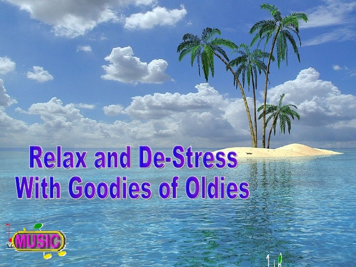 Relax and De-Stress With Goodies of Oldies