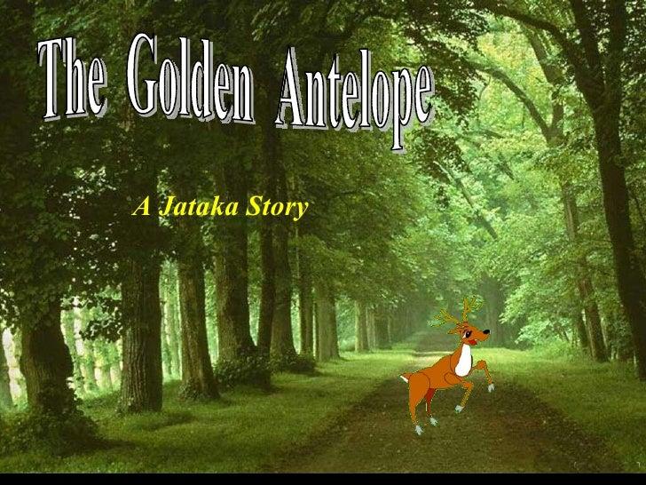 The  Golden  Antelope A Jataka Story