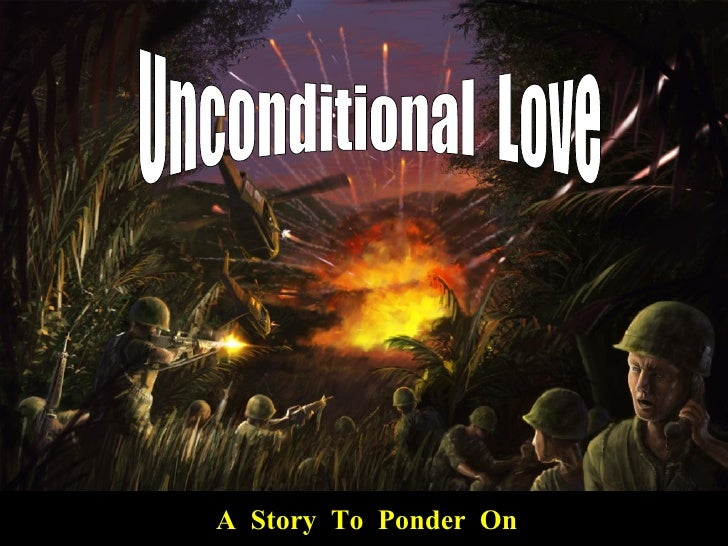 Unconditional Love...A Story To Ponder On