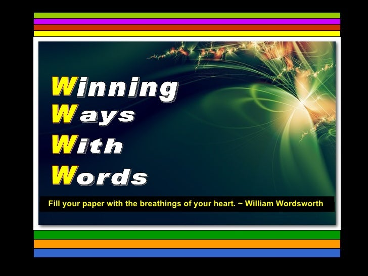 Fill your paper with the breathings of your heart. ~ William Wordsworth                                                   ...
