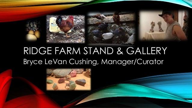 Bryce LeVan Cushing #RidgeFarmStand&Gallery Annie Hawkins